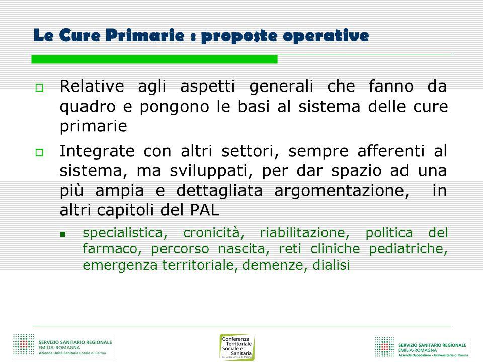Le Cure Primarie : proposte operative Relative agli aspetti generali che fanno da quadro e pongono le basi al sistema delle cure primarie Integrate co