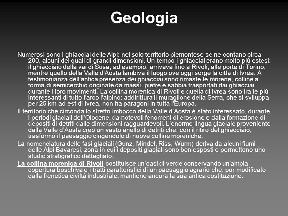 Geologia Numerosi sono i ghiacciai delle Alpi: nel solo territorio piemontese se ne contano circa 200, alcuni dei quali di grandi dimensioni. Un tempo