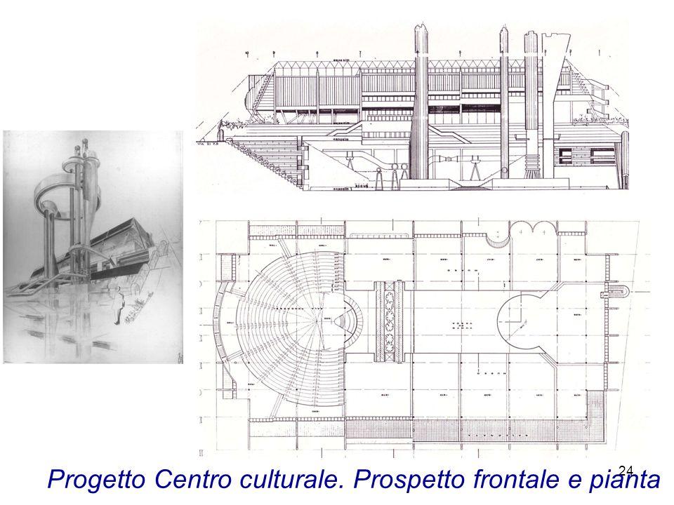 24 Progetto Centro culturale. Prospetto frontale e pianta