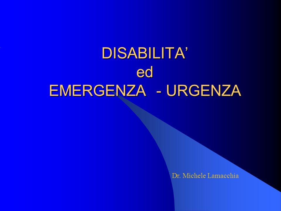 DISABILITA ed EMERGENZA - URGENZA Dr. Michele Lamacchia