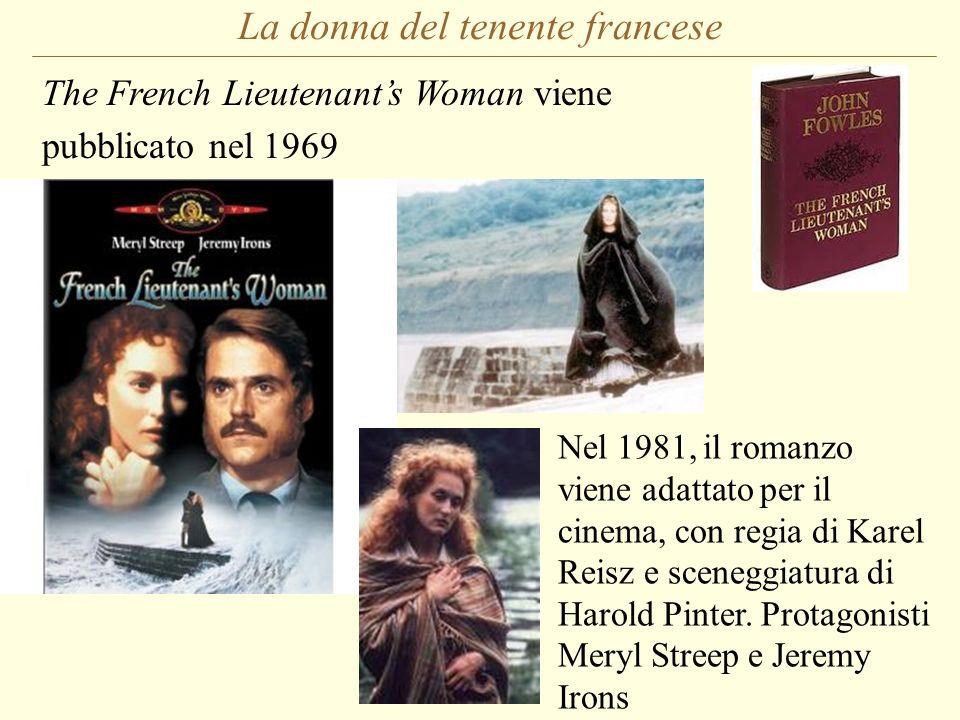 La donna del tenente francese The French Lieutenants Woman viene pubblicato nel 1969 Nel 1981, il romanzo viene adattato per il cinema, con regia di K