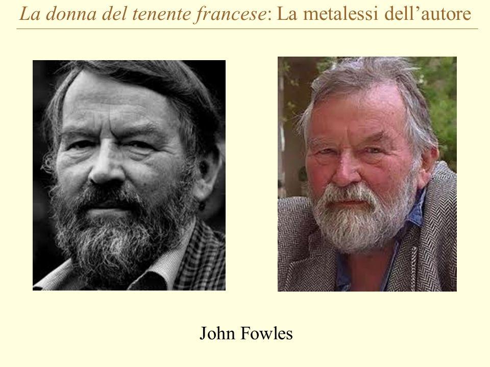 La donna del tenente francese: La metalessi dellautore John Fowles