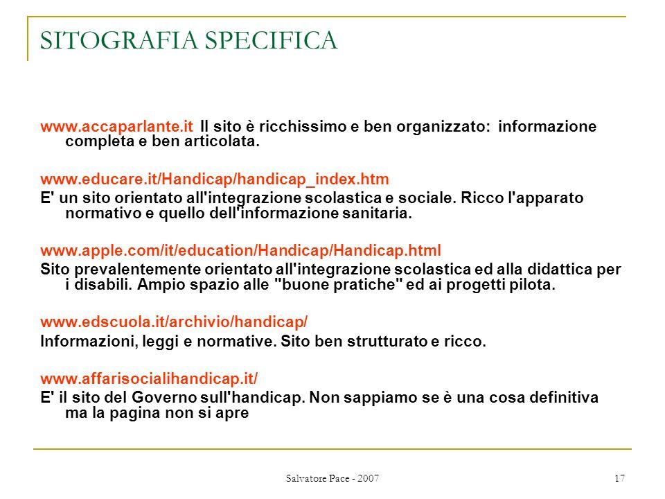 Salvatore Pace - 2007 17 SITOGRAFIA SPECIFICA www.accaparlante.it Il sito è ricchissimo e ben organizzato: informazione completa e ben articolata. www