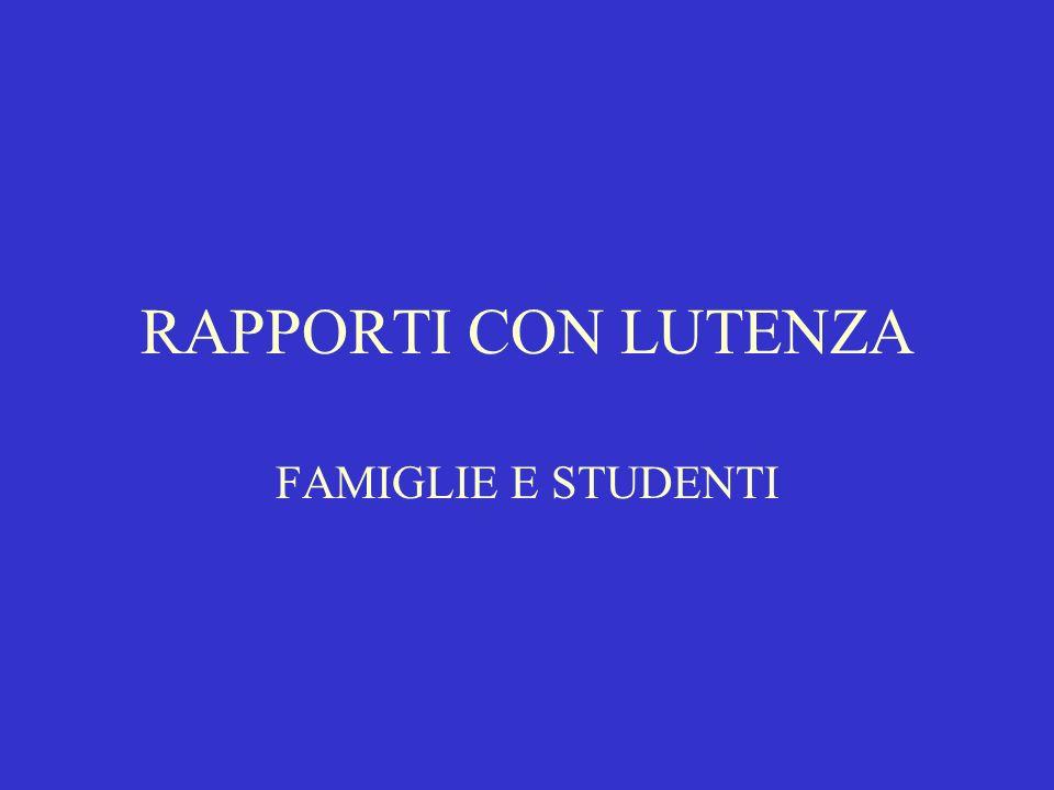RAPPORTI CON LUTENZA FAMIGLIE E STUDENTI