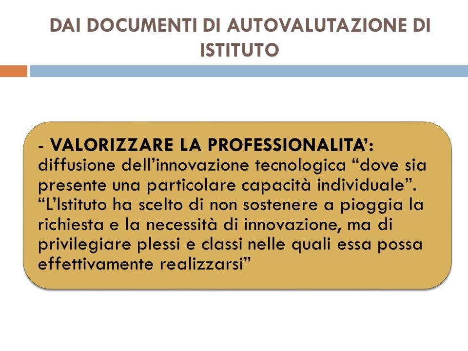 - VALORIZZARE LA PROFESSIONALITA: diffusione dellinnovazione tecnologica dove sia presente una particolare capacità individuale.
