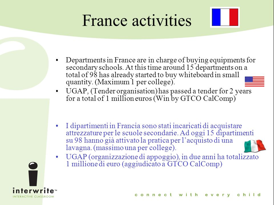 France activities Departments in France are in charge of buying equipments for secondary schools.