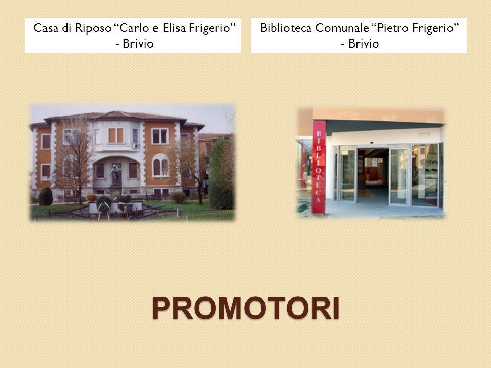 Casa di Riposo Carlo e Elisa Frigerio - Brivio Biblioteca Comunale Pietro Frigerio - Brivio PROMOTORI