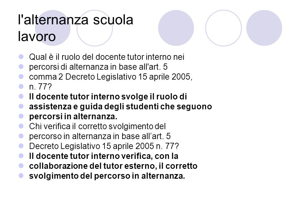 l alternanza scuola lavoro Quali sono le funzione del tutor formativo esterno previste dall art.5 D.lgs.