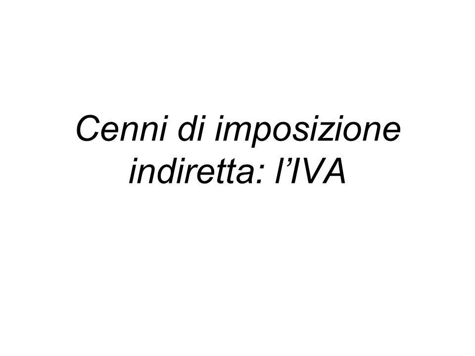 Cenni di imposizione indiretta: lIVA