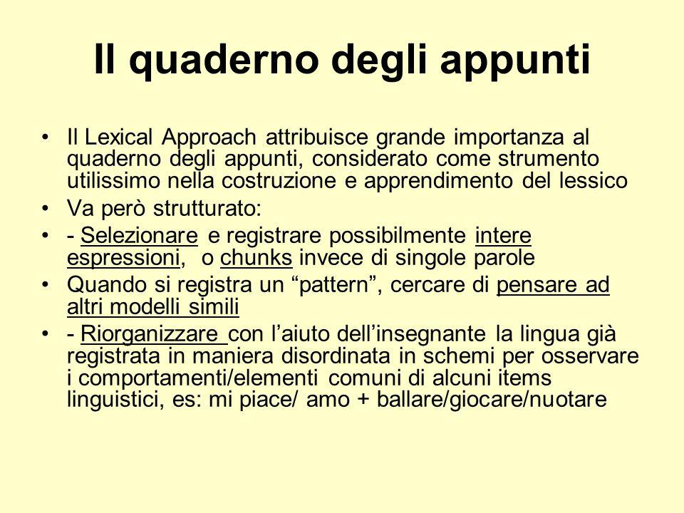 Il quaderno degli appunti Il Lexical Approach attribuisce grande importanza al quaderno degli appunti, considerato come strumento utilissimo nella cos