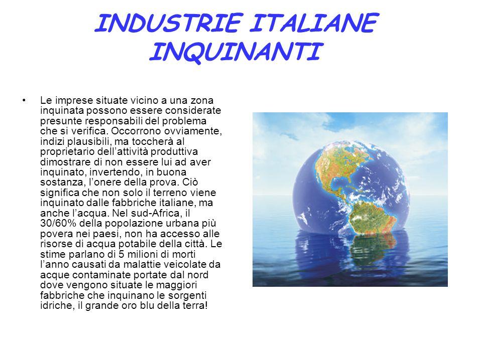 INDUSTRIE ITALIANE INQUINANTI Le imprese situate vicino a una zona inquinata possono essere considerate presunte responsabili del problema che si veri