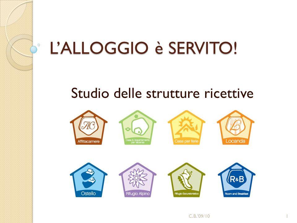 Classiche Lo studio delle strutture ricettive nuova accoglienza 2C.B. 09/10 Viaggianti
