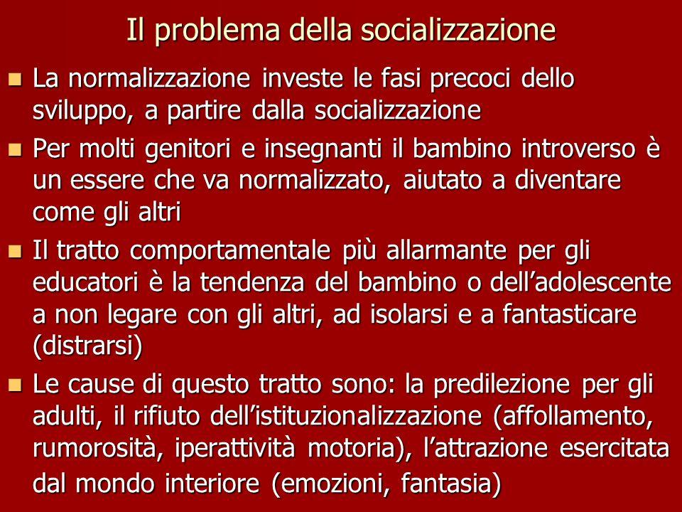 Il problema della socializzazione La normalizzazione investe le fasi precoci dello sviluppo, a partire dalla socializzazione La normalizzazione invest