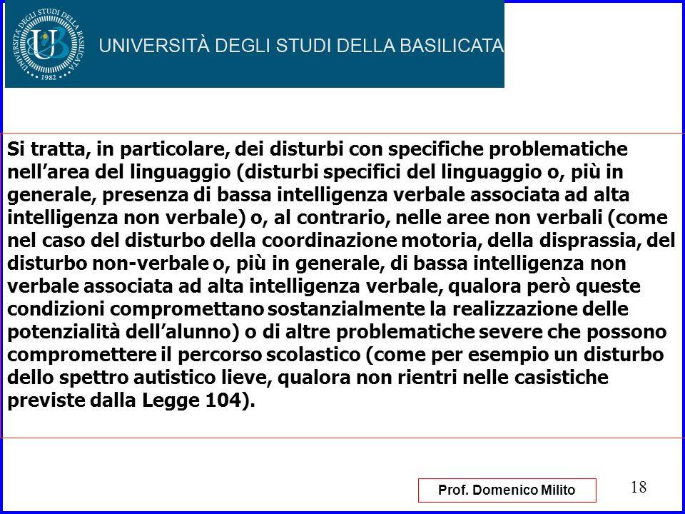18 Si tratta, in particolare, dei disturbi con specifiche problematiche nellarea del linguaggio (disturbi specifici del linguaggio o, più in generale,