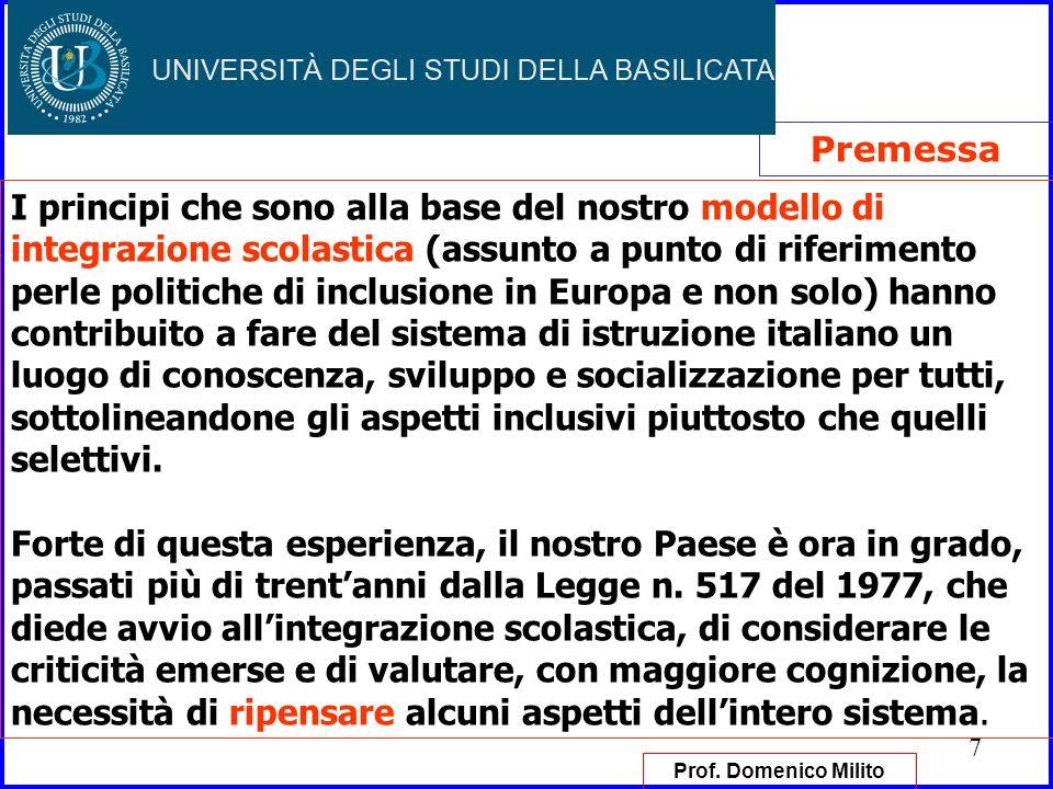 7 Premessa I principi che sono alla base del nostro modello di integrazione scolastica (assunto a punto di riferimento perle politiche di inclusione i