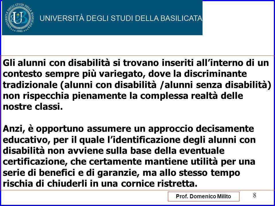 8 Gli alunni con disabilità si trovano inseriti allinterno di un contesto sempre più variegato, dove la discriminante tradizionale (alunni con disabil