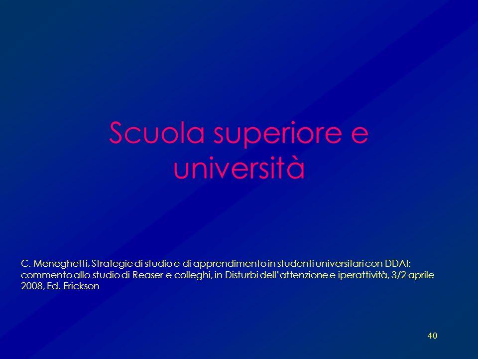 40 Scuola superiore e università C. Meneghetti, Strategie di studio e di apprendimento in studenti universitari con DDAI: commento allo studio di Reas