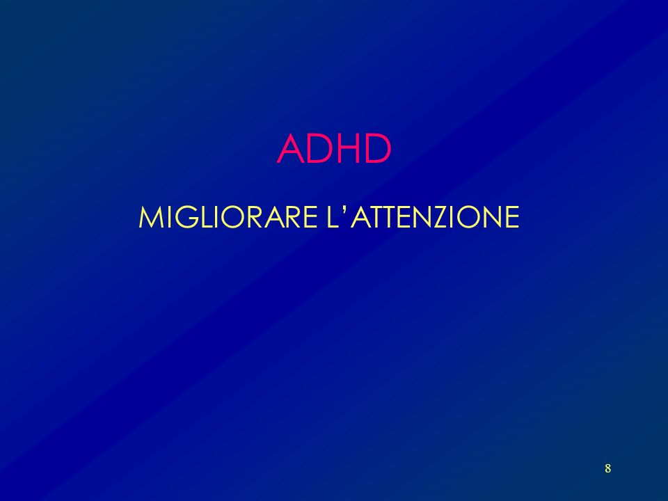 8 ADHD MIGLIORARE LATTENZIONE