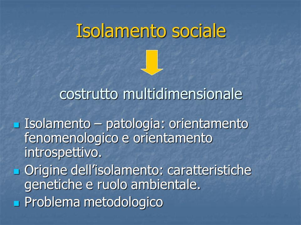 Isolamento – patologia: orientamento fenomenologico e orientamento introspettivo. Isolamento – patologia: orientamento fenomenologico e orientamento i
