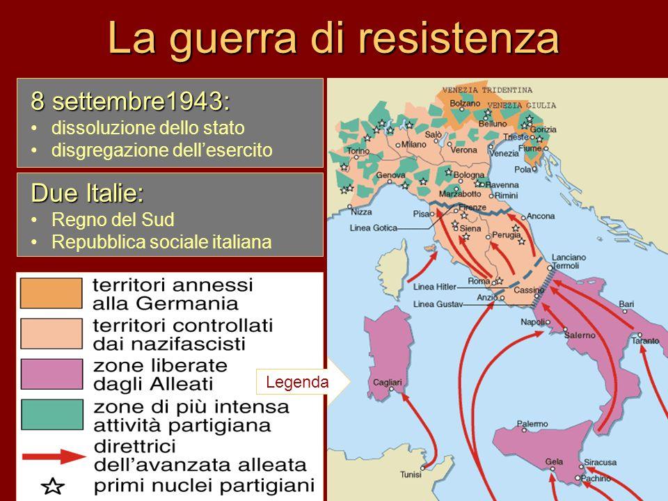 La guerra di resistenza 8 settembre1943: dissoluzione dello stato disgregazione dellesercito la Resistenza fu guerra patriottica di liberazione contro