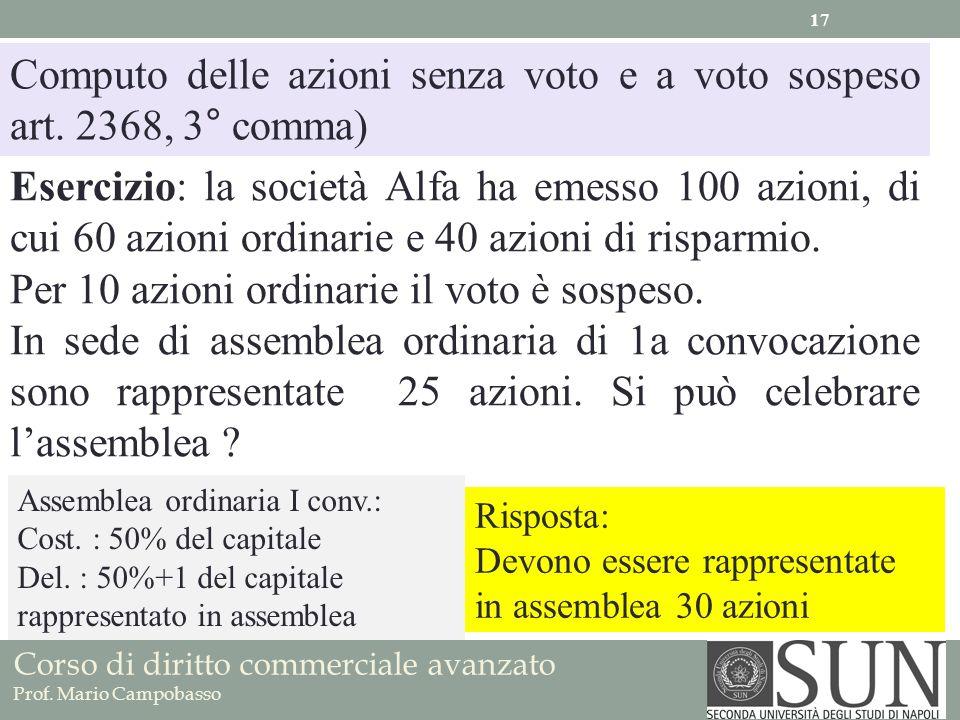 Corso di diritto commerciale avanzato Prof. Mario Campobasso Computo delle azioni senza voto e a voto sospeso art. 2368, 3° comma) Esercizio: la socie