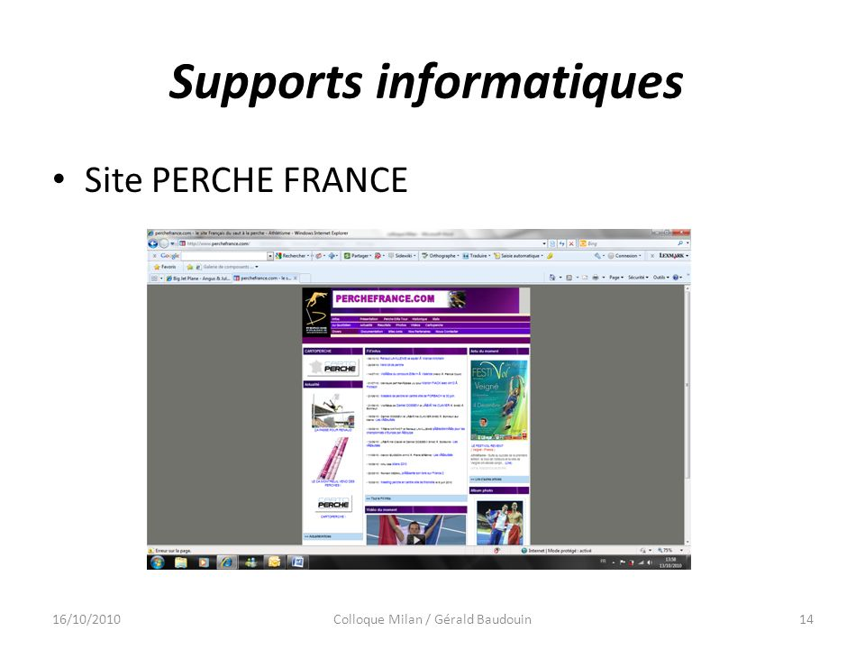 Supports informatiques Site PERCHE FRANCE 16/10/201014Colloque Milan / Gérald Baudouin