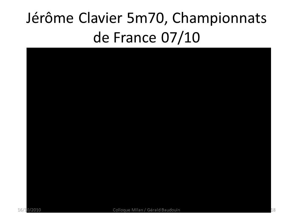 Jérôme Clavier 5m70, Championnats de France 07/10 16/10/201018Colloque Milan / Gérald Baudouin