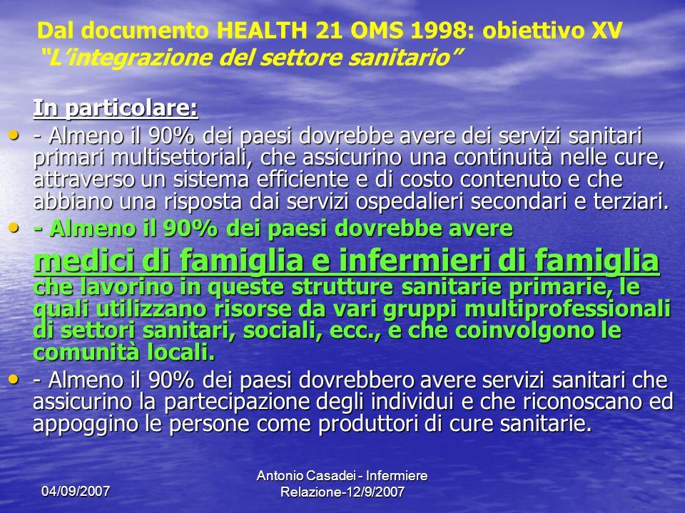 04/09/2007 Antonio Casadei - Infermiere Relazione-12/9/2007 In particolare: - Almeno il 90% dei paesi dovrebbe avere dei servizi sanitari primari mult