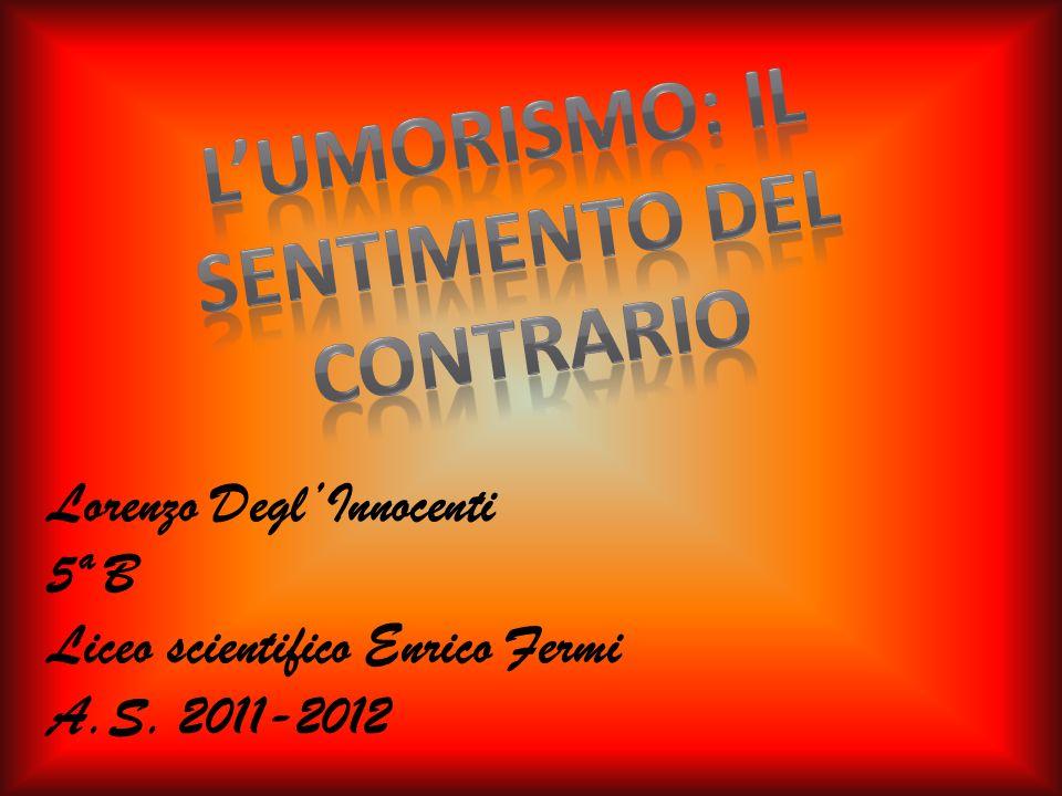 Lorenzo DeglInnocenti 5ª B Liceo scientifico Enrico Fermi A.S. 2011-2012