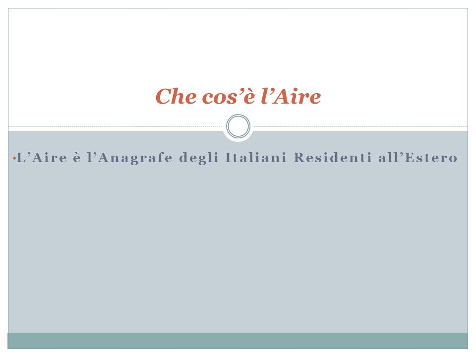 LAire è lAnagrafe degli Italiani Residenti allEstero Che cosè lAire