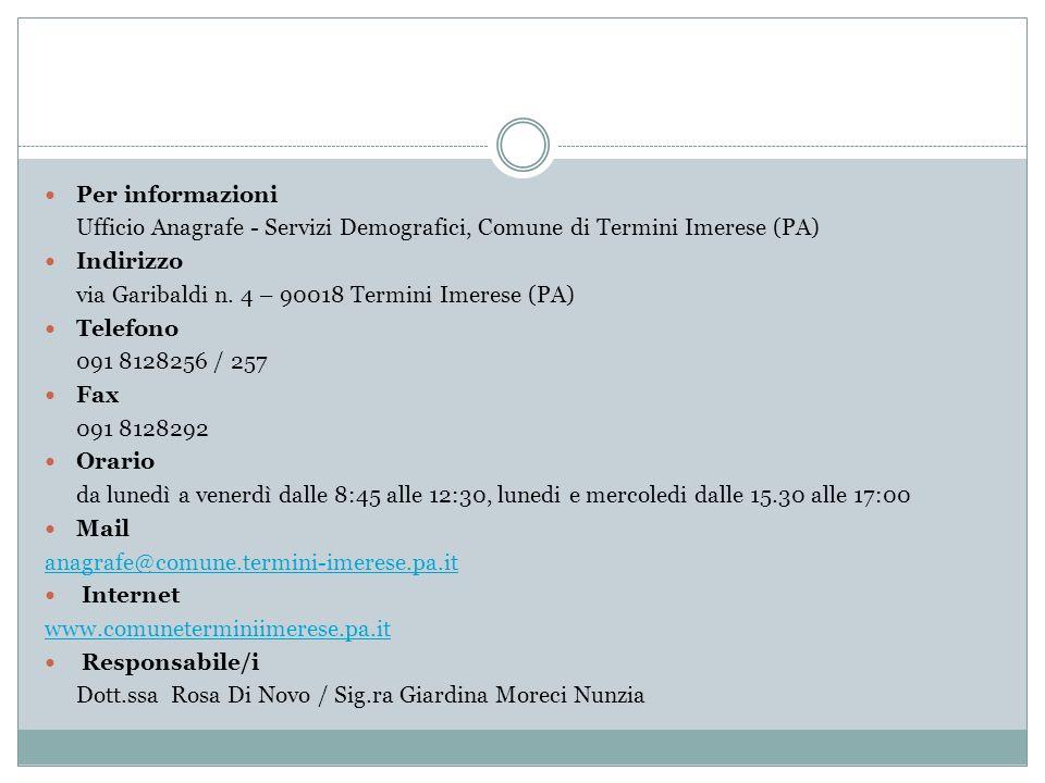 Per informazioni Ufficio Anagrafe - Servizi Demografici, Comune di Termini Imerese (PA) Indirizzo via Garibaldi n.
