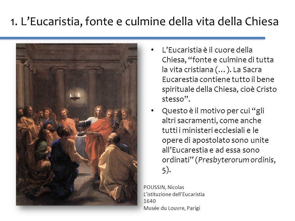 1. LEucaristia, fonte e culmine della vita della Chiesa LEucaristia è il cuore della Chiesa, fonte e culmine di tutta la vita cristiana (…). La Sacra