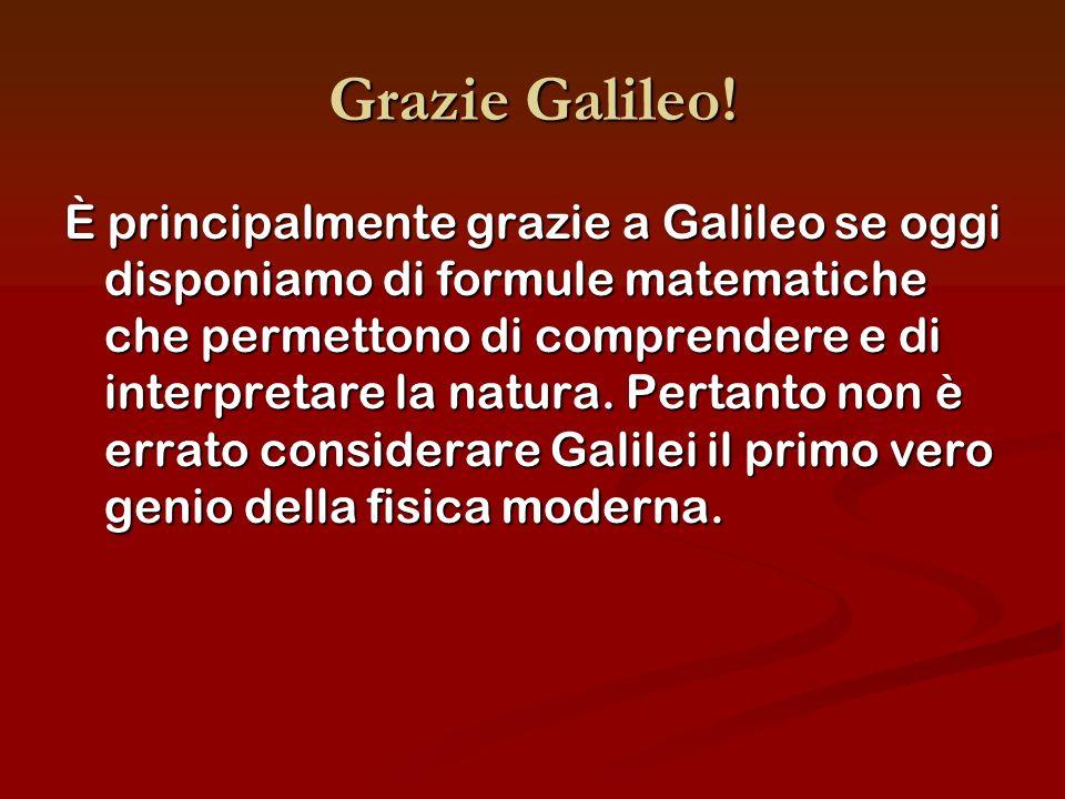 Grazie Galileo.