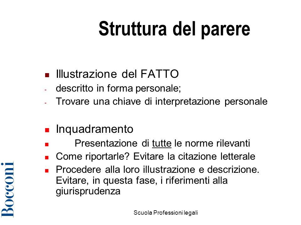 Scuola Professioni legali3 Struttura del parere Illustrazione del FATTO - descritto in forma personale; - Trovare una chiave di interpretazione person