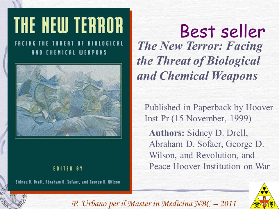P. Urbano per il Master in Medicina NBC – 2011 The New Terror: Facing the Threat of Biological and Chemical Weapons Published in Paperback by Hoover I