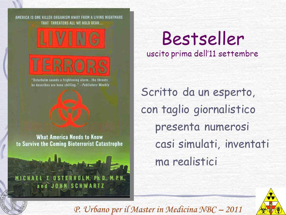 P. Urbano per il Master in Medicina NBC – 2011 Bestseller uscito prima dell11 settembre Scritto da un esperto, con taglio giornalistico presenta numer