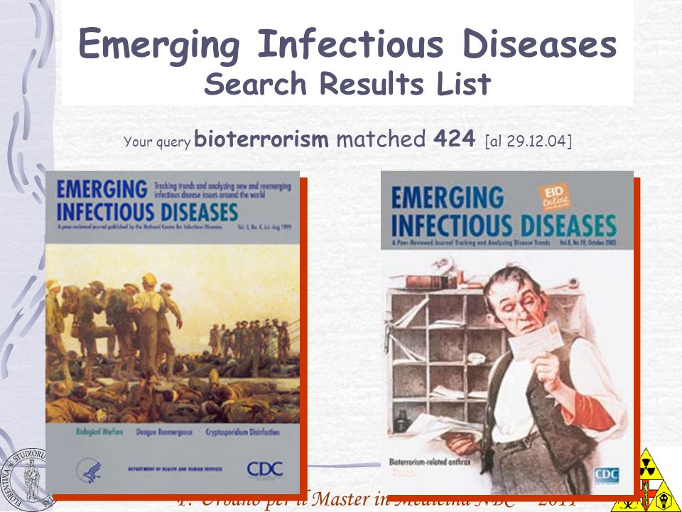 P. Urbano per il Master in Medicina NBC – 2011 Your query bioterrorism matched 424 [al 29.12.04] Emerging Infectious Diseases Search Results List