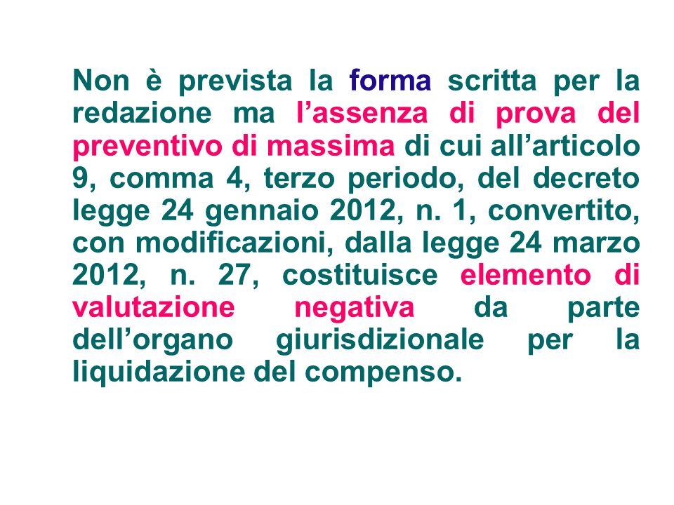 Non è prevista la forma scritta per la redazione ma lassenza di prova del preventivo di massima di cui allarticolo 9, comma 4, terzo periodo, del decr