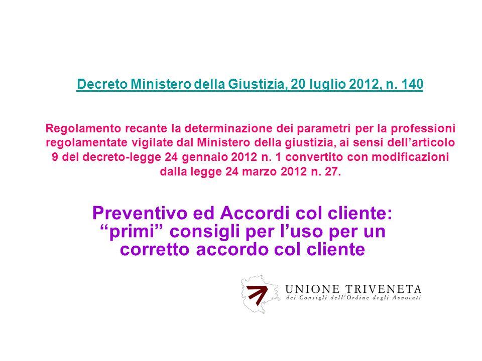 Decreto Ministero della Giustizia, 20 luglio 2012, n. 140 Decreto Ministero della Giustizia, 20 luglio 2012, n. 140 Regolamento recante la determinazi