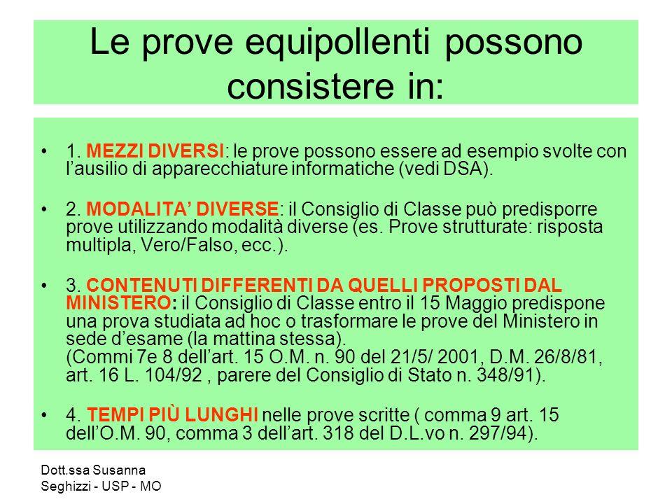 Dott.ssa Susanna Seghizzi - USP - MO Le prove equipollenti possono consistere in: 1. MEZZI DIVERSI: le prove possono essere ad esempio svolte con laus