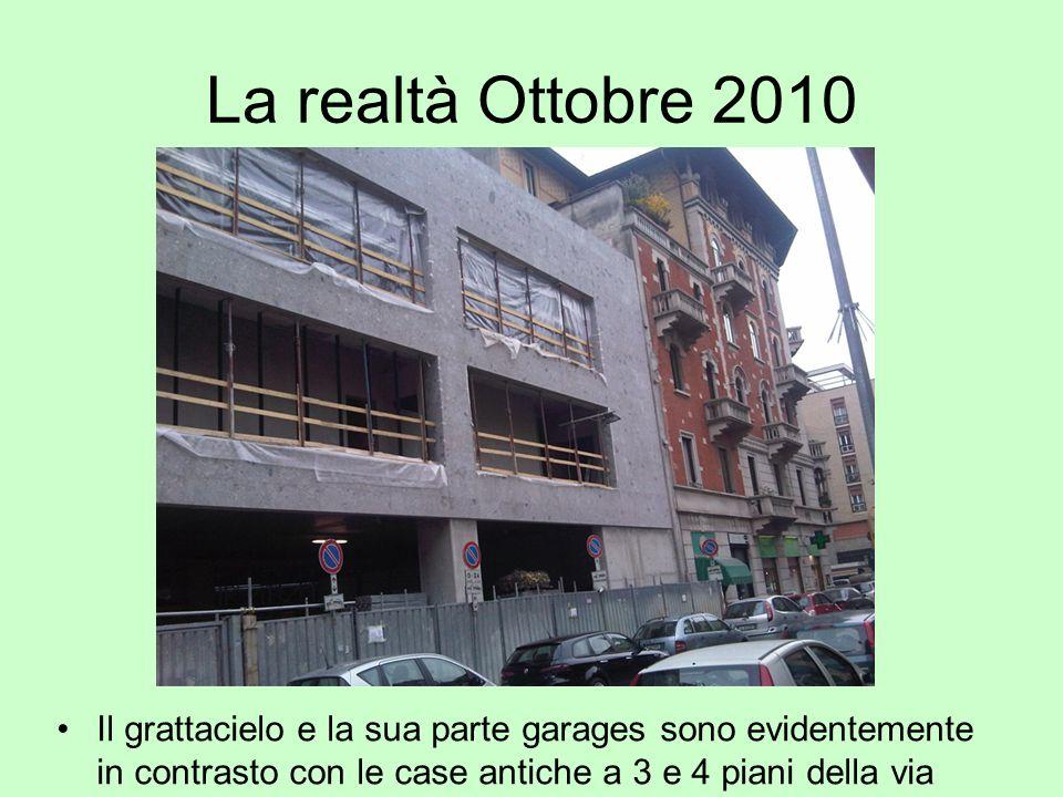 La realtà Ottobre 2010 Il grattacielo e la sua parte garages sono evidentemente in contrasto con le case antiche a 3 e 4 piani della via