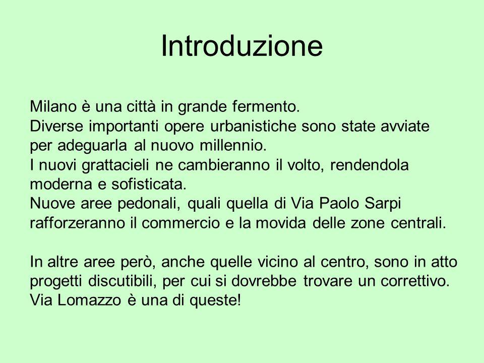 Introduzione Milano è una città in grande fermento. Diverse importanti opere urbanistiche sono state avviate per adeguarla al nuovo millennio. I nuovi