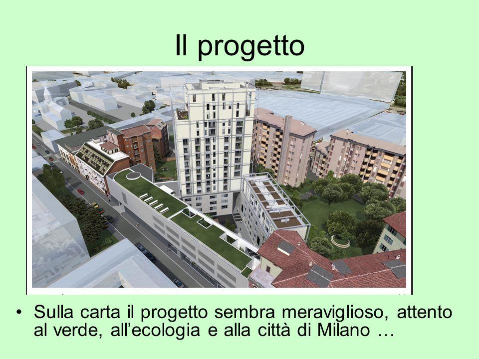 Il progetto Sulla carta il progetto sembra meraviglioso, attento al verde, allecologia e alla città di Milano …