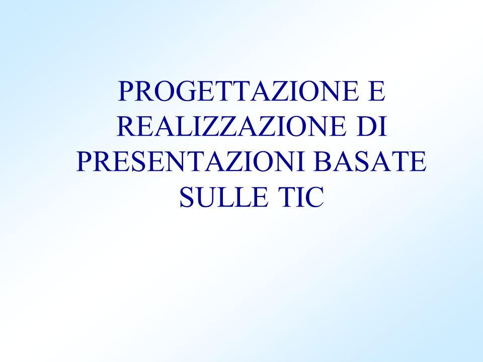 PROGETTAZIONE E REALIZZAZIONE DI PRESENTAZIONI BASATE SULLE TIC
