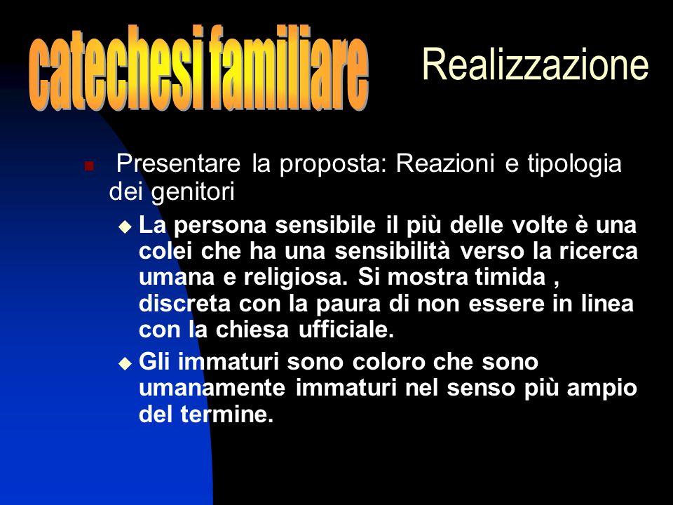 Realizzazione Presentare la proposta: Reazioni e tipologia dei genitori La persona sensibile il più delle volte è una colei che ha una sensibilità ver