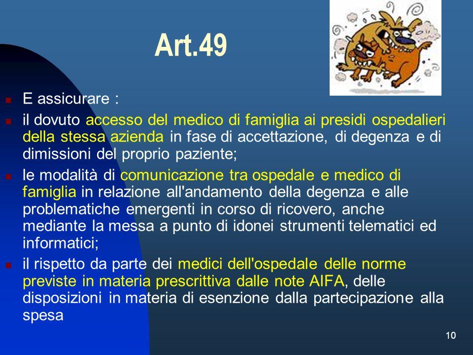 10 Art.49 E assicurare : il dovuto accesso del medico di famiglia ai presidi ospedalieri della stessa azienda in fase di accettazione, di degenza e di