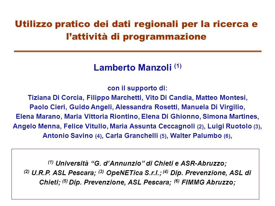 Utilizzo pratico dei dati regionali per la ricerca e lattività di programmazione Lamberto Manzoli (1) con il supporto di: Tiziana Di Corcia, Filippo M