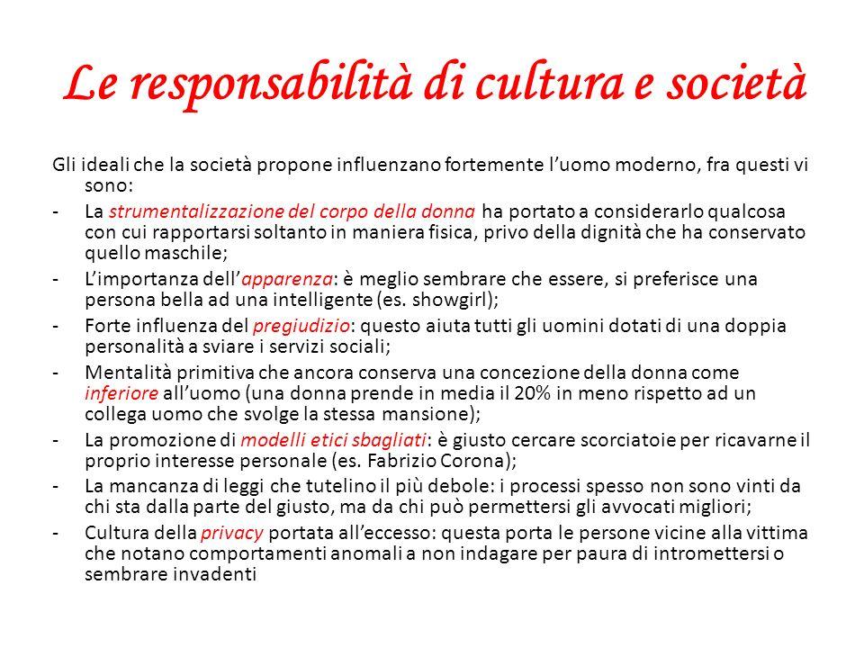 Le responsabilità di cultura e società Gli ideali che la società propone influenzano fortemente luomo moderno, fra questi vi sono: -La strumentalizzaz