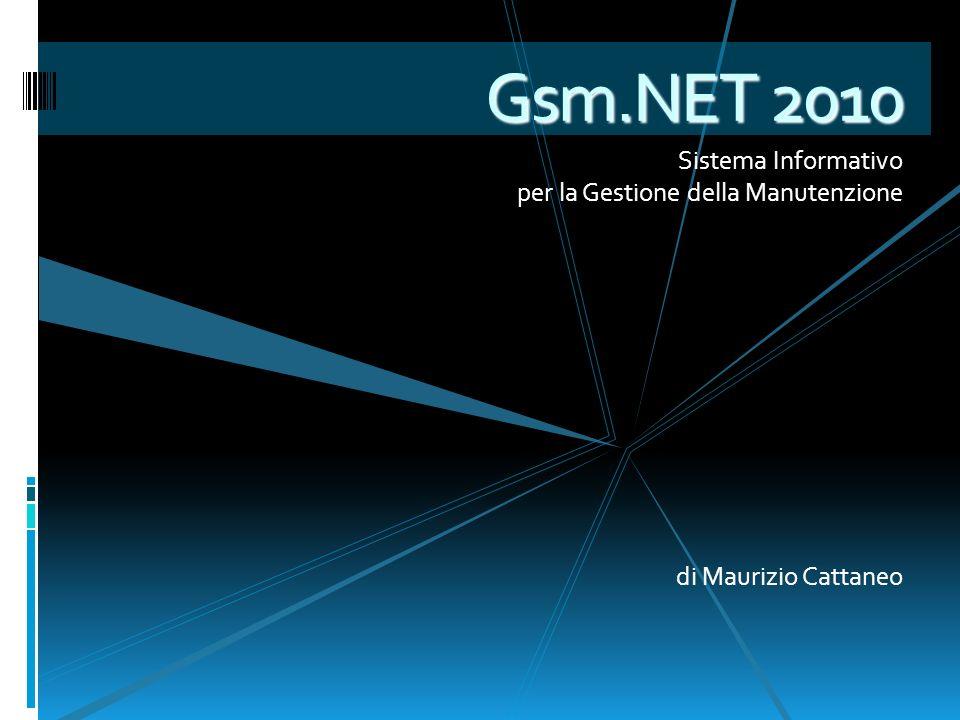 Gsm.NET 2010 Sistema Informativo per la Gestione della Manutenzione di Maurizio Cattaneo