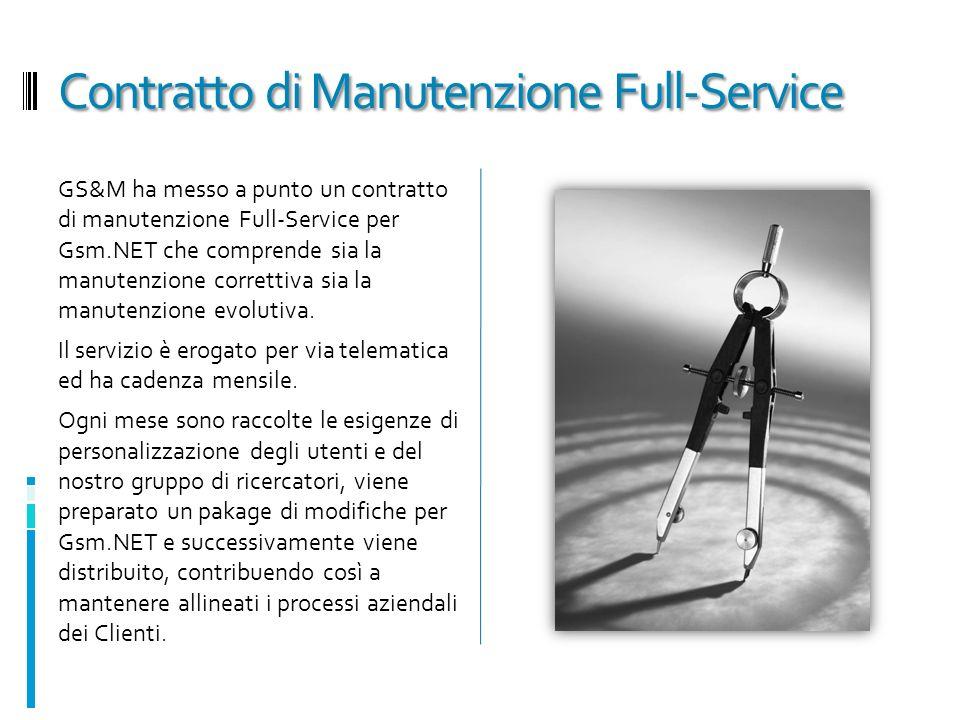 Contratto di Manutenzione Full-Service GS&M ha messo a punto un contratto di manutenzione Full-Service per Gsm.NET che comprende sia la manutenzione correttiva sia la manutenzione evolutiva.